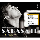 Sarasate: Intégrale des pièces pour violon & piano, Volume 3 - Recuerdos de Diego Tosi