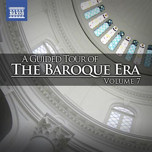 A Guided Tour of the Baroque Era, Vol. 7 by Various Artists