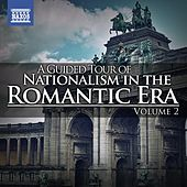 A Guided Tour of Nationalism in the Romantic Era, Vol. 2 by Various Artists