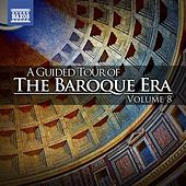 A Guided Tour of the Baroque Era, Vol. 8 by Various Artists