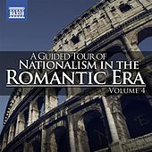 A Guided Tour of Nationalism in the Romantic Era, Vol. 4 by Various Artists