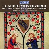 Monteverdi: Madrigals, Book 8 (Madrigali, libro ottavo) by Il Ruggiero