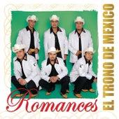 Romances by El Trono de Mexico