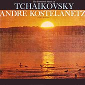 The Romantic Music Of Tchaikovsky, Vol. 2 de Andre Kostelanetz And His Orchestra