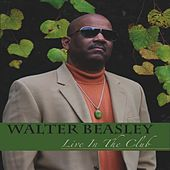 Live in the Club by Walter Beasley