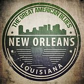 The Greatest American Blues - New Orleans, Louisiana de Various Artists