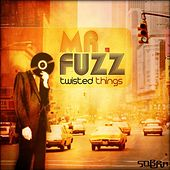 Twisted Things by Mr. Fuzz