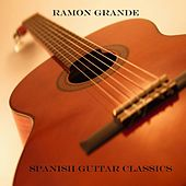 Spanish Guitar Classics by Ramon Grande