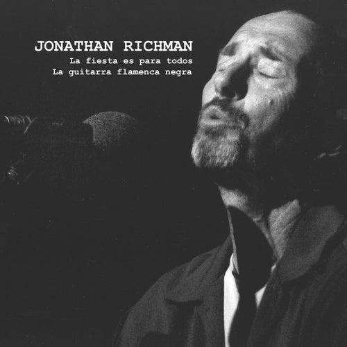 La Fiesta Es Para Todos / La Guitarra Flamenca Negra by Jonathan Richman