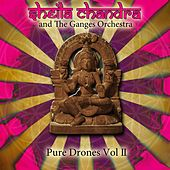 Pure Drones, Vol. II by Sheila Chandra and The Ganges Orchestra