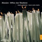 Morales: Office des Ténèbres de Doulce Mémoire