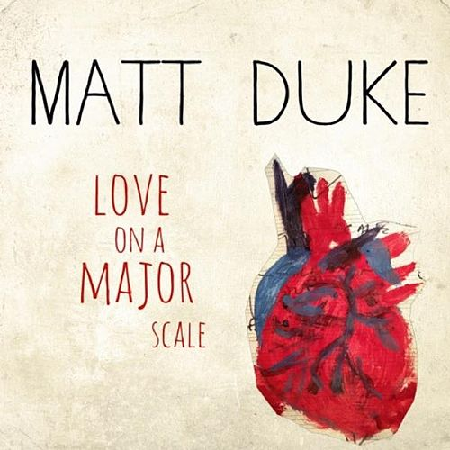Love on a Major Scale by Matt Duke
