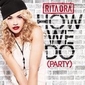 How We Do (Party) di Rita Ora