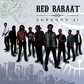Shruggy Ji de Red Baraat