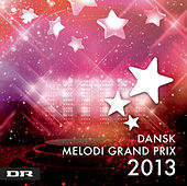 Dansk Melodi Grand Prix 2013 de Various Artists