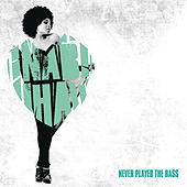 Never Played The Bass (Remixes) by Nabiha