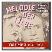 Chronik deutscher Filmmusik - History of German Film Music, Vol. 2: Melodie der Liebe (1931-1933) de Various Artists