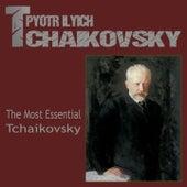 The Best of Piotr Ilyich Tchaikovsky (The Most Essential Tchaikovsky) von Various Artists
