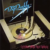 Cutting Their Own Groove de Big Daddy
