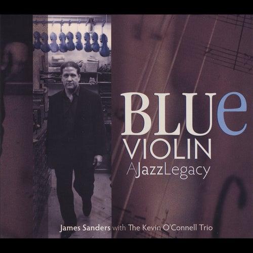Blue Violin: A Jazz Legacy by James Sanders
