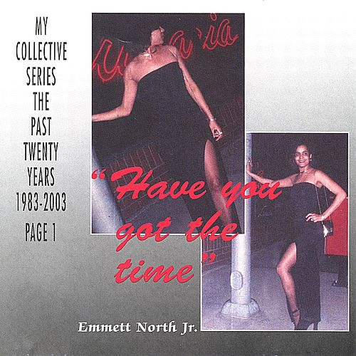 'Have You Got The Time' by Emmett North Jr.