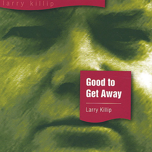 Good To Getaway by Larry Killip