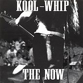 The Now by Kool Whip