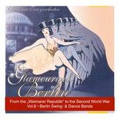Glamourwelt Berlin, Vol. 8: Die großen Berliner Tanzorchester (Berlin Swing and Dancebands from the Weimarer Republik to Second World War) (1933-1944) by Various Artists