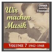 History of German Film Music, Vol. 7: Wir machen Musik (We Make Music) (1942-1945) de Various Artists