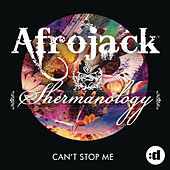 Can't Stop Me (Remixes) by Afrojack