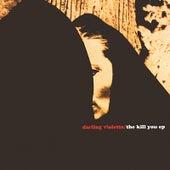 The Kill You E.P. by Darling Violetta