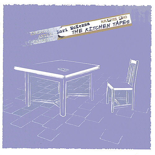 The Kitchen Tapes by Lori McKenna