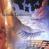 Scenic Listening by Kevin Wood