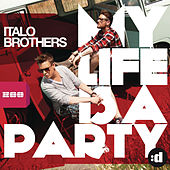 My Life Is A Party by ItaloBrothers