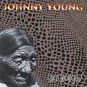 Shed Your Skin by Johnny Young