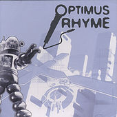 Optimus Rhyme by Optimus Rhyme