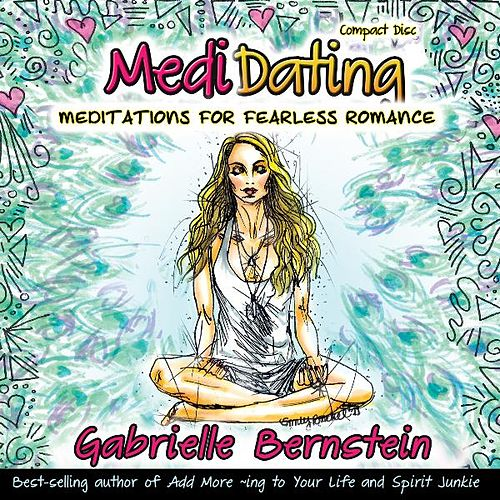 MediDating: Meditations for Fearless Romance by Gabrielle Bernstein