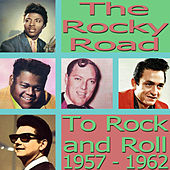 The Rocky Road to Rock'n'Roll 1957-1962 von Various Artists