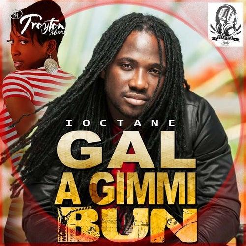 Gal a Gimmi Bun - Single by I-Octane