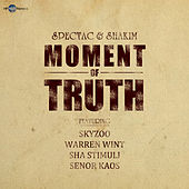 Moment of Truth (feat. Skyzoo, Warren Wint, Sha Stimuli & Senor Kaos) by Spectac