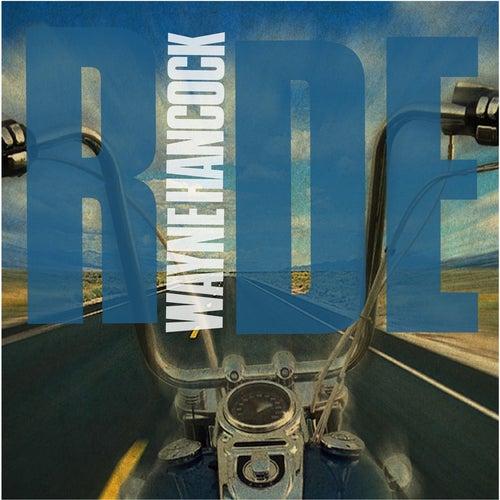 Ride (Single) by Wayne Hancock
