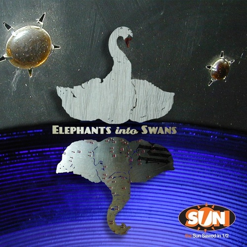 Elephants Into Swans by The Sun Sawed in 1