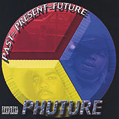 Past, Present, Future de Phuture