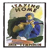 STAYING HOME by Jack Tempchin