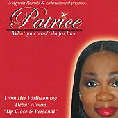 What You Won't Do For Love by Patrice