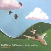 Half Winter, Half Spring in the Unreal City by Marigold