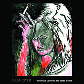 Notorious Lightning and Other Works by Destroyer