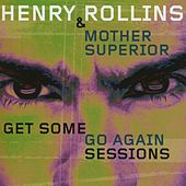 Get Some Go Again Sessions by Rollins Band