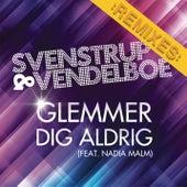 Glemmer Dig Aldrig (feat. Nadia Malm) (Remixes) by Svenstrup