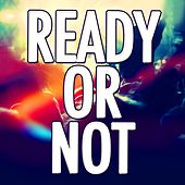 Ready Or Not by Audio Groove
